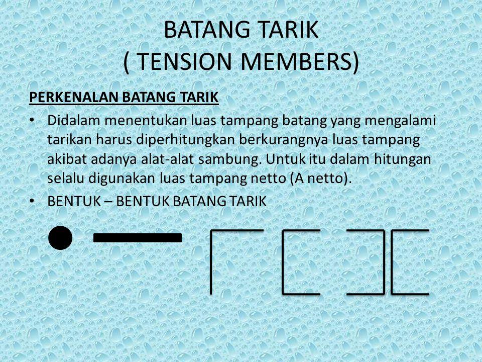 BATANG TARIK ( TENSION MEMBERS)