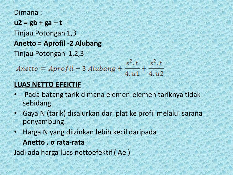 Dimana : u2 = gb + ga – t. Tinjau Potongan 1,3. Anetto = Aprofil -2 Alubang. Tinjau Potongan 1,2,3.