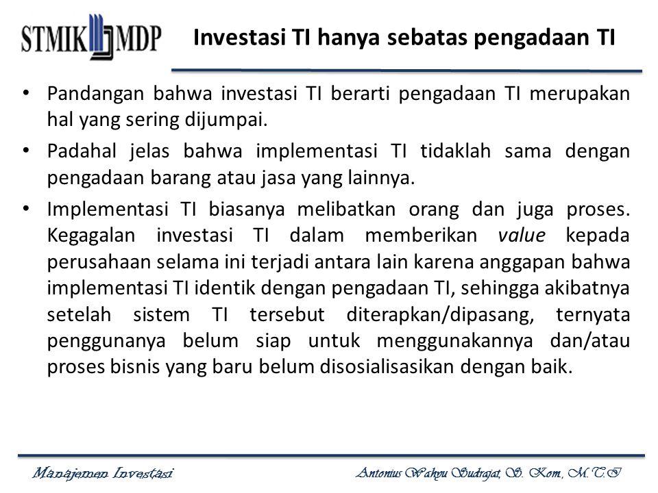 Investasi TI hanya sebatas pengadaan TI