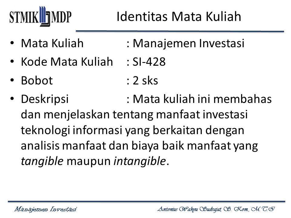 Identitas Mata Kuliah Mata Kuliah : Manajemen Investasi