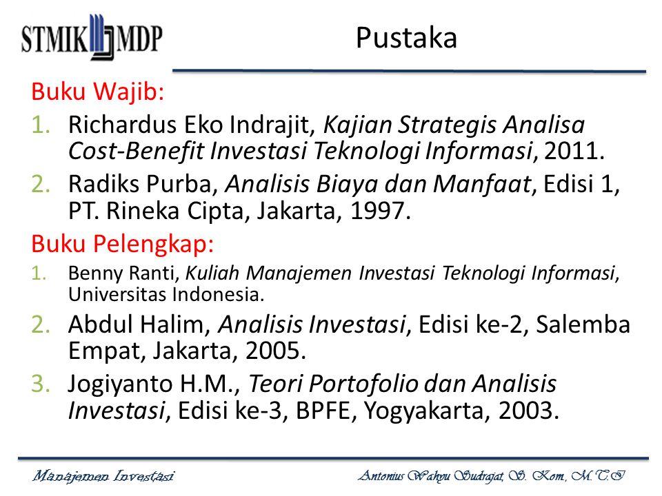 Pustaka Buku Wajib: Richardus Eko Indrajit, Kajian Strategis Analisa Cost-Benefit Investasi Teknologi Informasi, 2011.