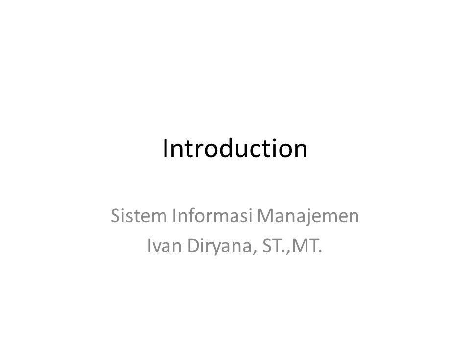 Sistem Informasi Manajemen Ivan Diryana, ST.,MT.