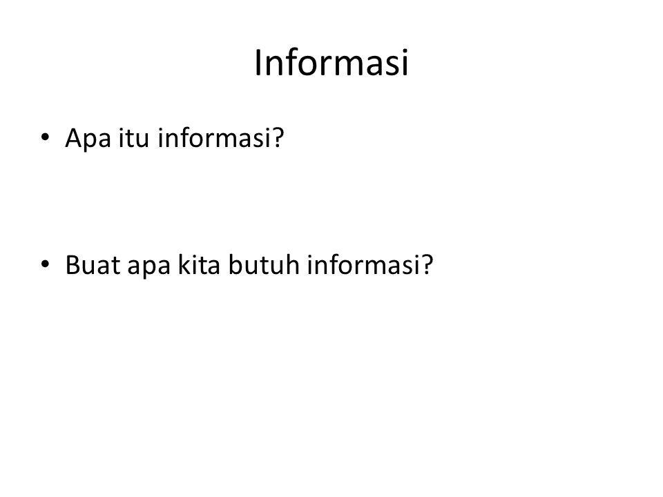 Informasi Apa itu informasi Buat apa kita butuh informasi