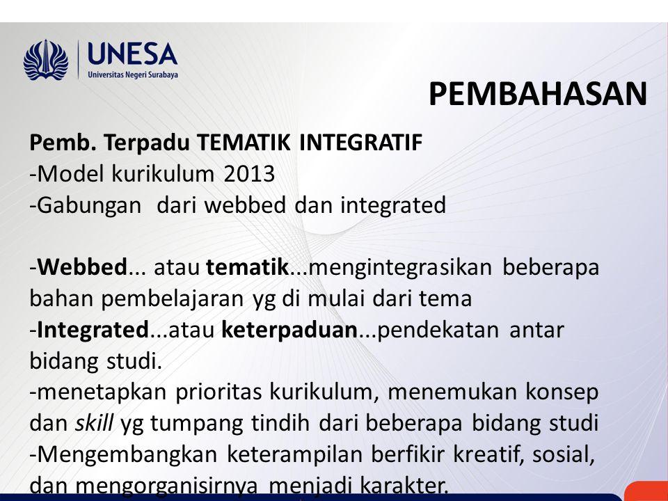 PEMBAHASAN Pemb. Terpadu TEMATIK INTEGRATIF -Model kurikulum 2013