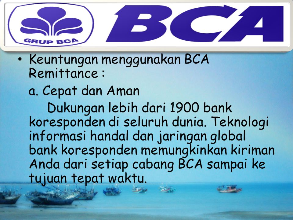 Keuntungan menggunakan BCA Remittance :