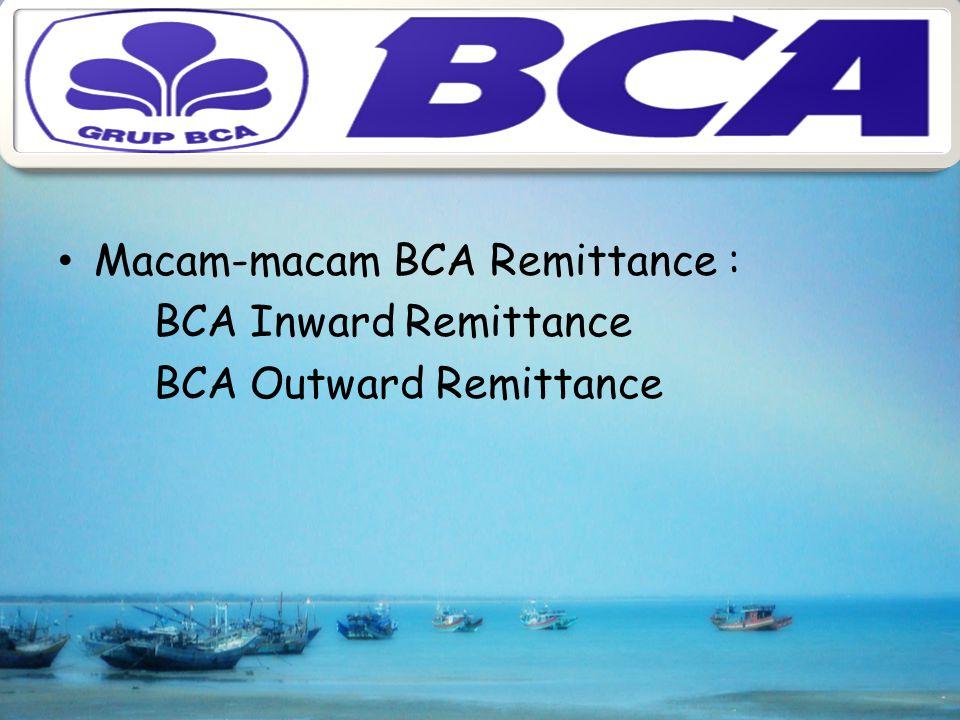Macam-macam BCA Remittance :