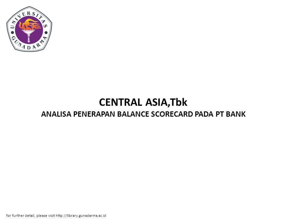 CENTRAL ASIA,Tbk ANALISA PENERAPAN BALANCE SCORECARD PADA PT BANK