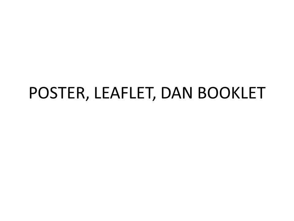 POSTER, LEAFLET, DAN BOOKLET