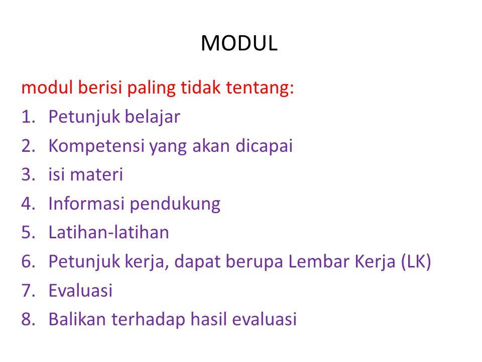 MODUL modul berisi paling tidak tentang: Petunjuk belajar