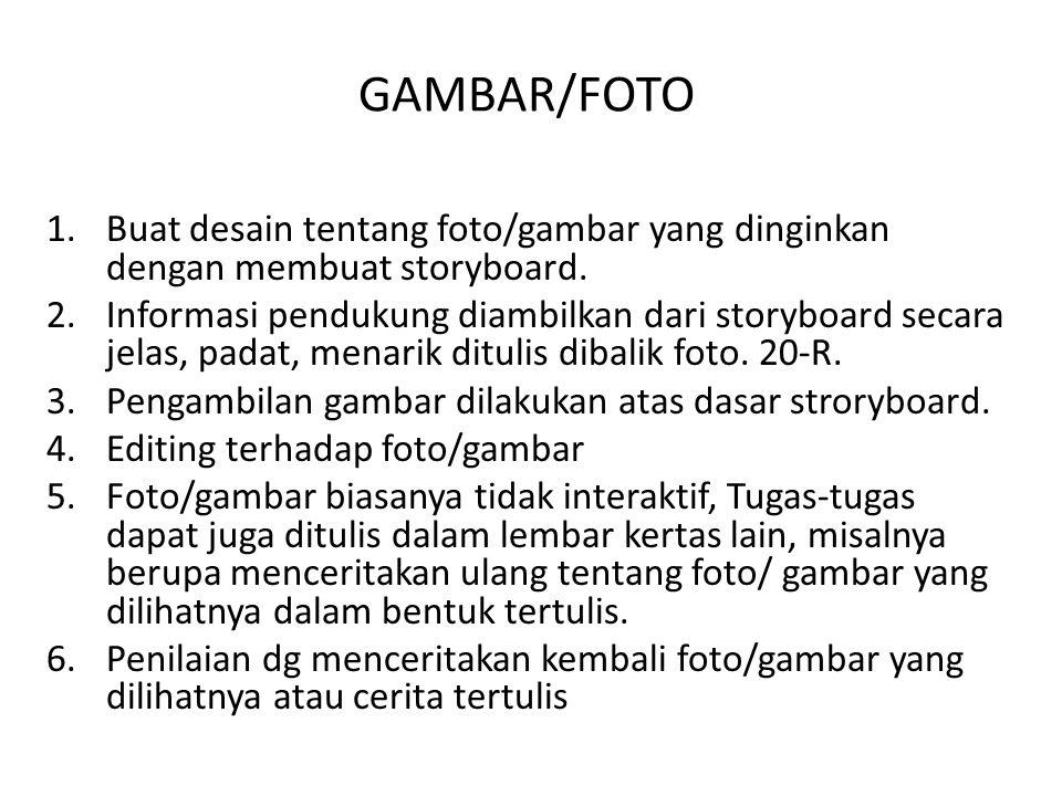 GAMBAR/FOTO Buat desain tentang foto/gambar yang dinginkan dengan membuat storyboard.