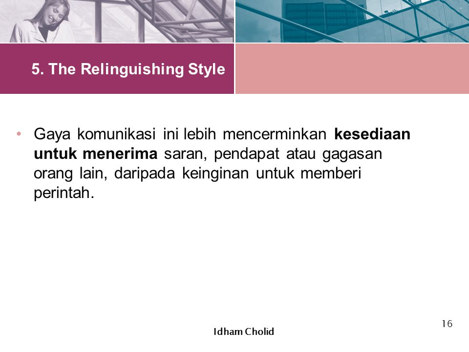 5. The Relinguishing Style