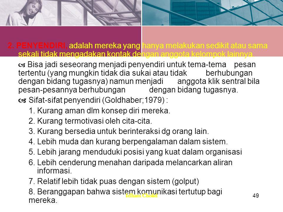 a Sifat-sifat penyendiri (Goldhaber;1979) :