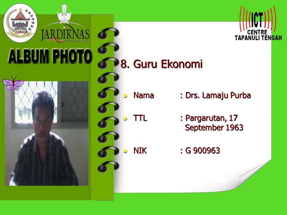 8. Guru Ekonomi Nama : Drs. Lamaju Purba