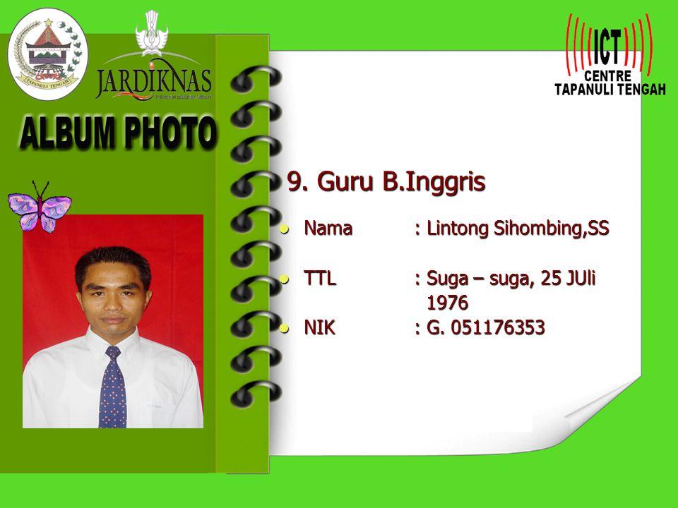 9. Guru B.Inggris Nama : Lintong Sihombing,SS