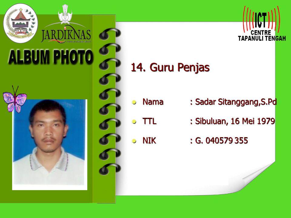 14. Guru Penjas Nama : Sadar Sitanggang,S.Pd