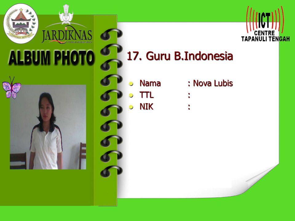 17. Guru B.Indonesia Nama : Nova Lubis TTL : NIK :