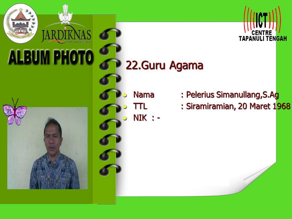 22.Guru Agama Nama : Pelerius Simanullang,S.Ag
