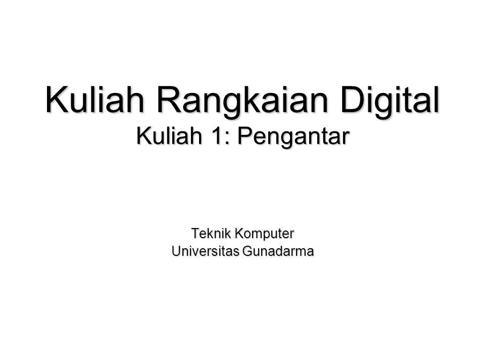 Kuliah Rangkaian Digital Kuliah 1: Pengantar