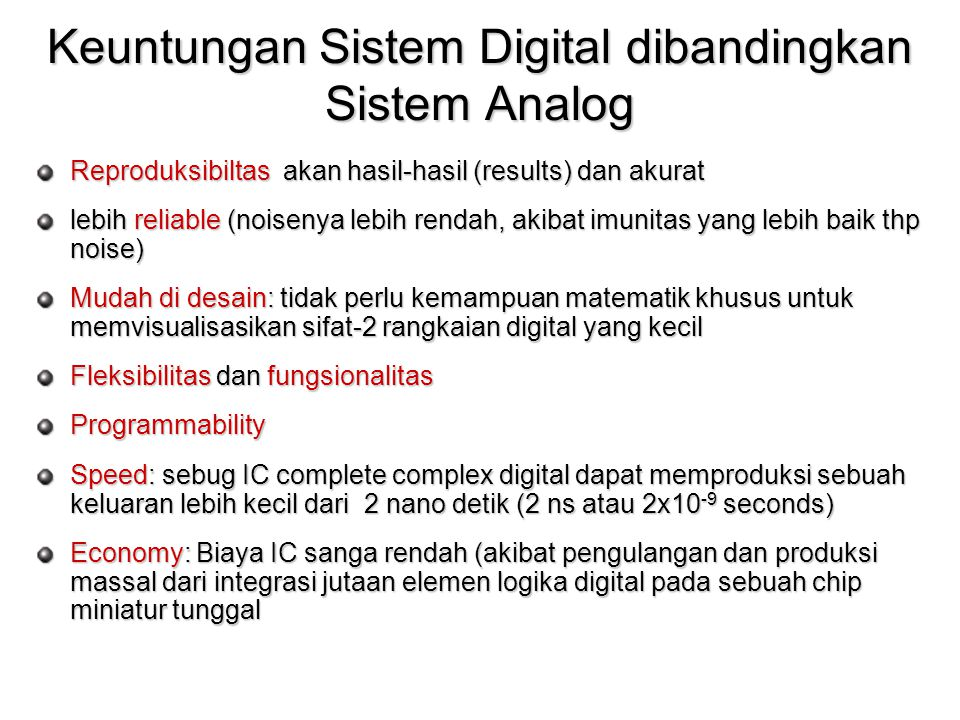 Keuntungan Sistem Digital dibandingkan Sistem Analog