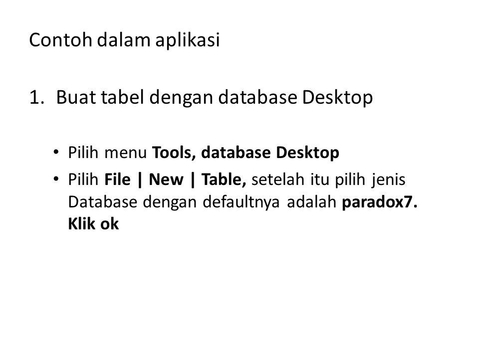 Buat tabel dengan database Desktop