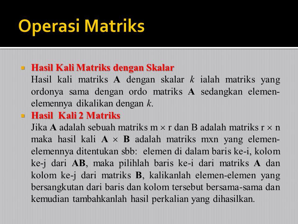 Operasi Matriks Hasil Kali Matriks dengan Skalar