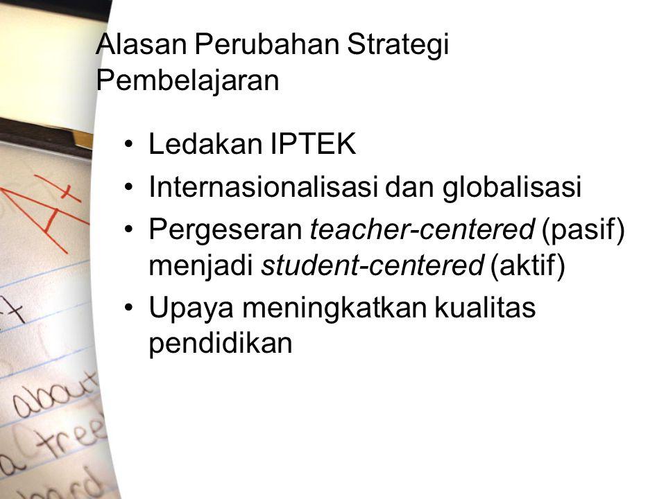 Alasan Perubahan Strategi Pembelajaran