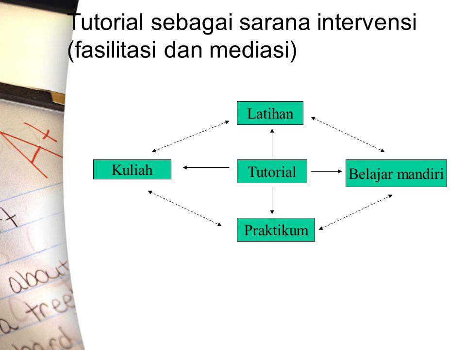 Tutorial sebagai sarana intervensi (fasilitasi dan mediasi)