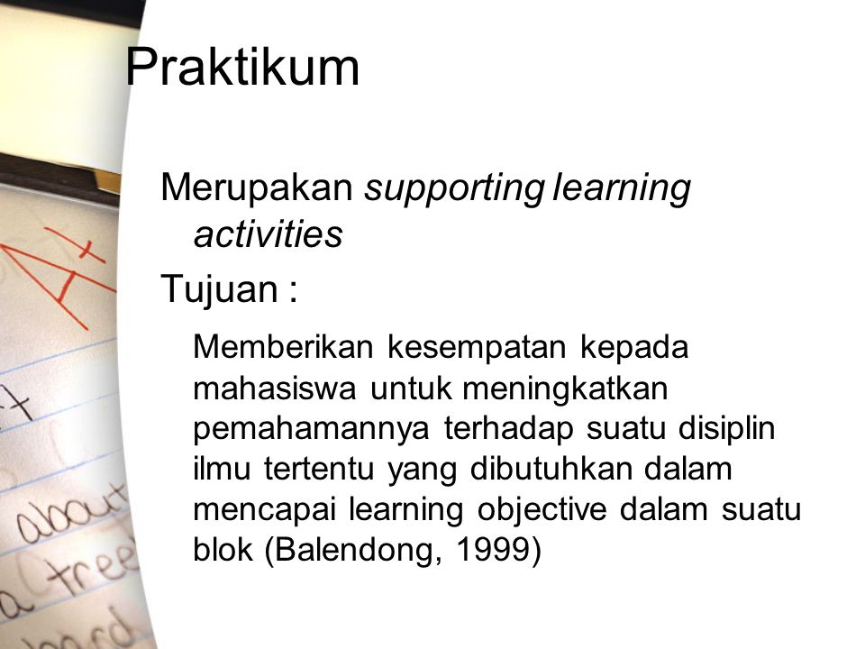Praktikum Merupakan supporting learning activities Tujuan :