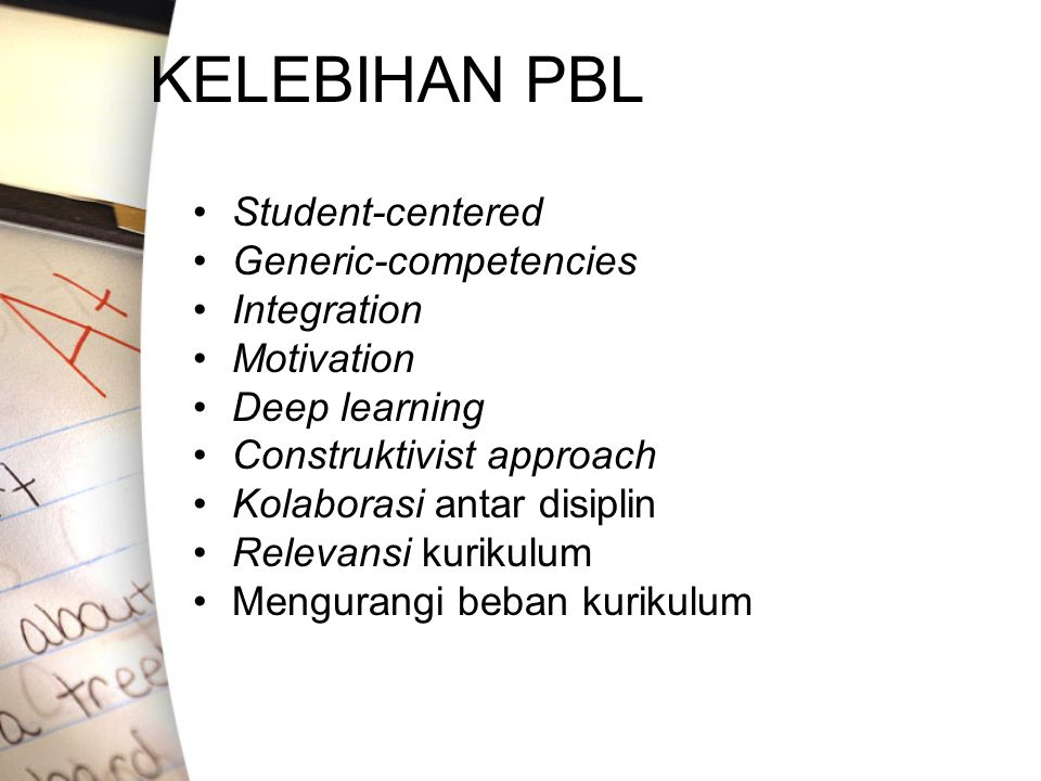 KELEBIHAN PBL Student-centered Generic-competencies Integration