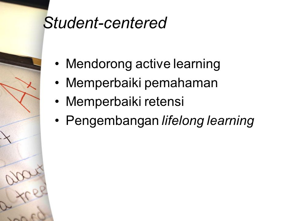 Student-centered Mendorong active learning Memperbaiki pemahaman
