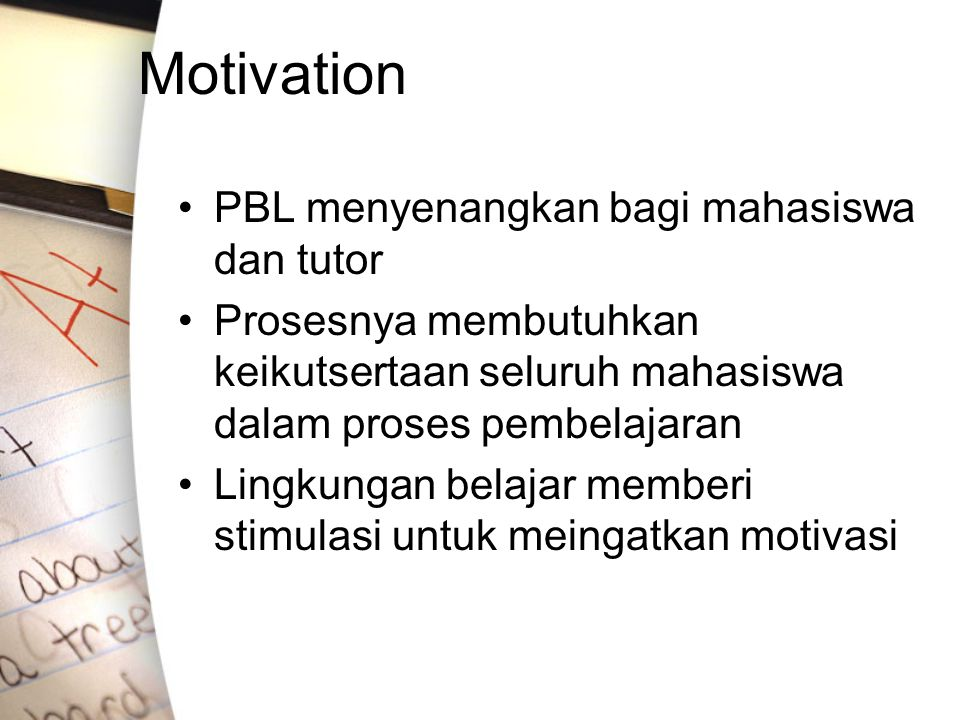 Motivation PBL menyenangkan bagi mahasiswa dan tutor