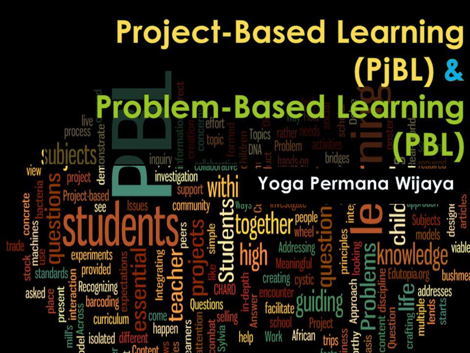 Project-Based Learning (PjBL) & Problem-Based Learning (PBL)