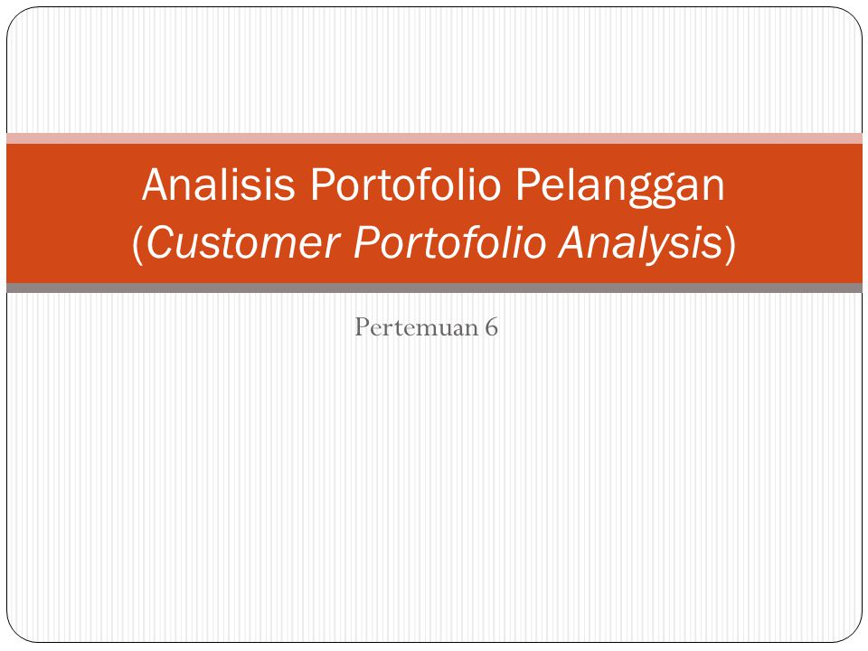 Analisis Portofolio Pelanggan (Customer Portofolio Analysis)