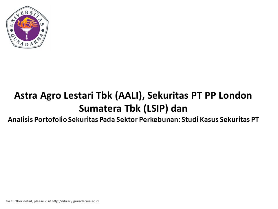 Astra Agro Lestari Tbk (AALI), Sekuritas PT PP London Sumatera Tbk (LSIP) dan Analisis Portofolio Sekuritas Pada Sektor Perkebunan: Studi Kasus Sekuritas PT