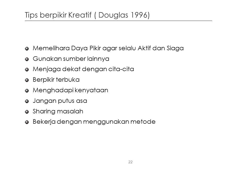 Tips berpikir Kreatif ( Douglas 1996)