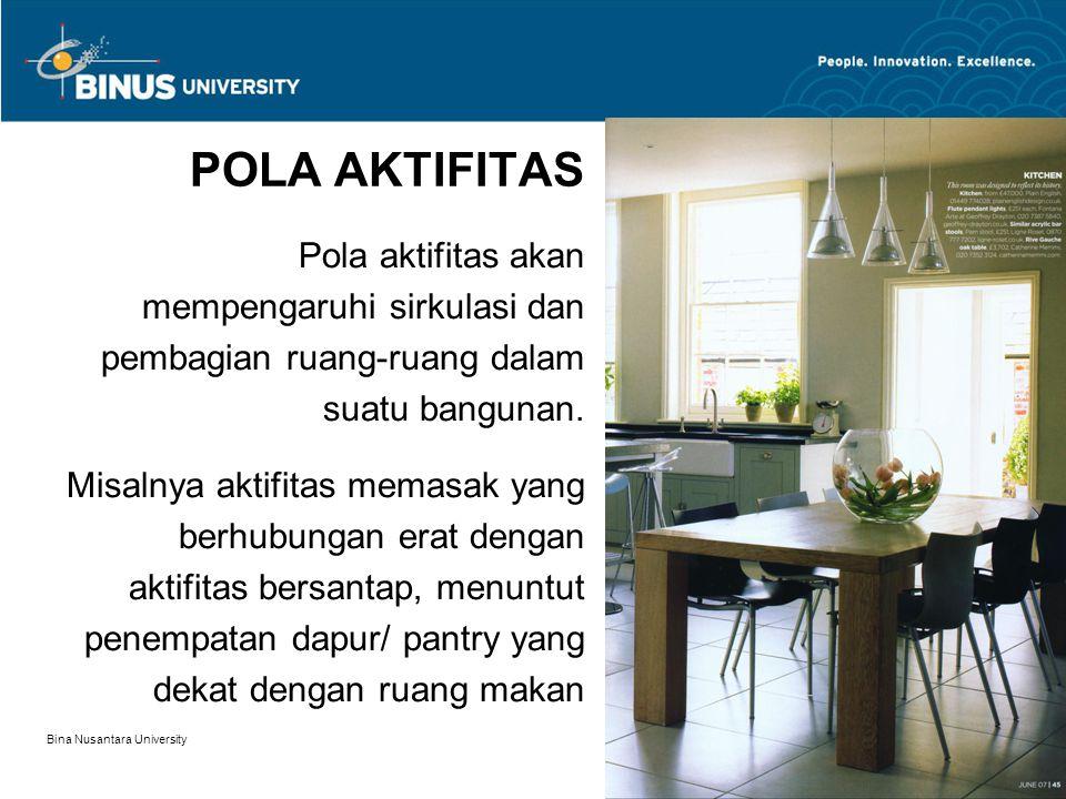 POLA AKTIFITAS Pola aktifitas akan mempengaruhi sirkulasi dan pembagian ruang-ruang dalam suatu bangunan.