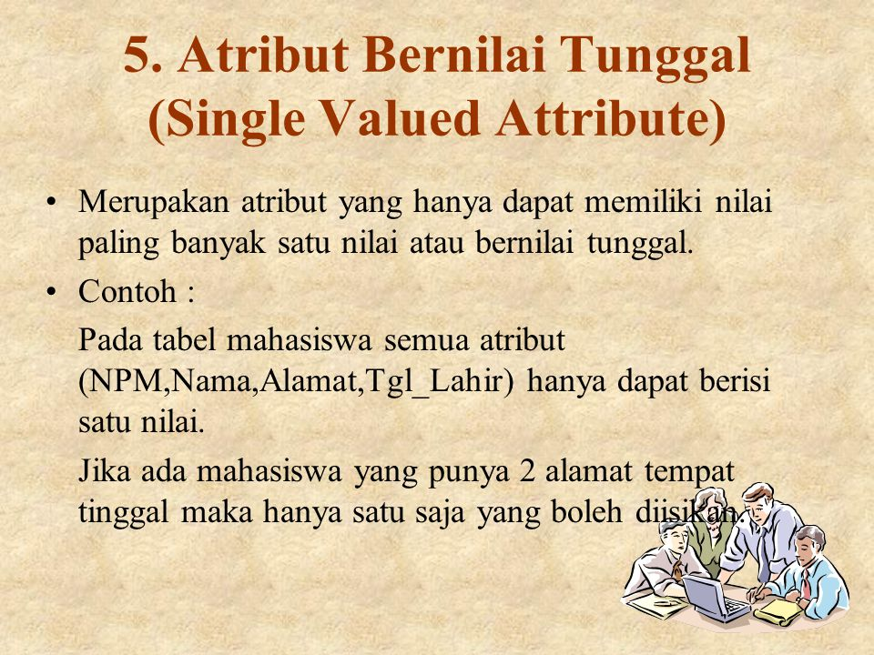 5. Atribut Bernilai Tunggal (Single Valued Attribute)