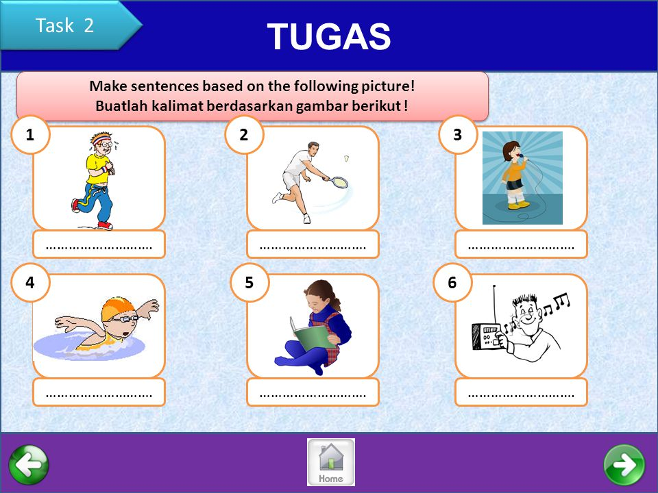 Task 2 TUGAS. Make sentences based on the following picture! Buatlah kalimat berdasarkan gambar berikut !
