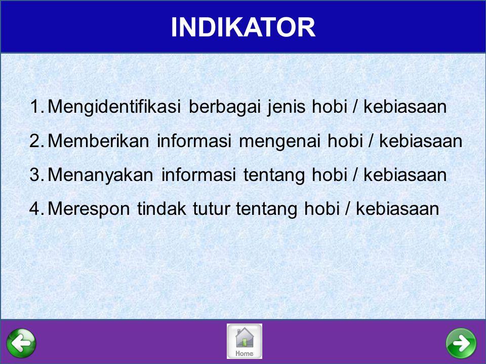 INDIKATOR Mengidentifikasi berbagai jenis hobi / kebiasaan