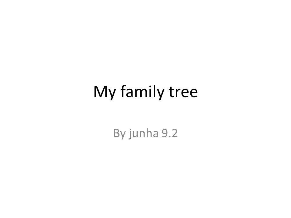 My family tree By junha 9.2