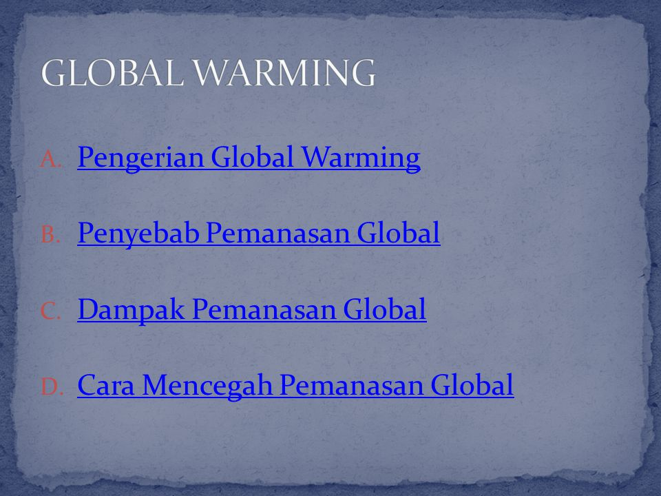 GLOBAL WARMING Pengerian Global Warming Penyebab Pemanasan Global