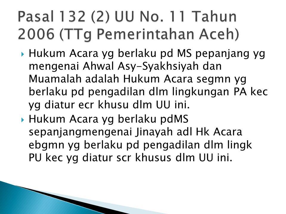 Pasal 132 (2) UU No. 11 Tahun 2006 (TTg Pemerintahan Aceh)