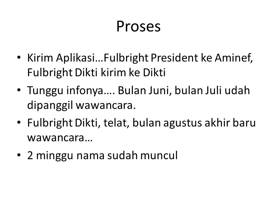 Proses Kirim Aplikasi…Fulbright President ke Aminef, Fulbright Dikti kirim ke Dikti.