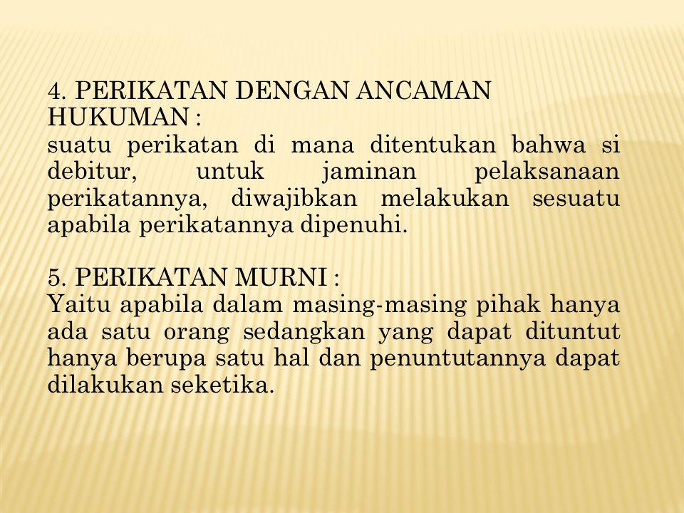 4. PERIKATAN DENGAN ANCAMAN HUKUMAN :
