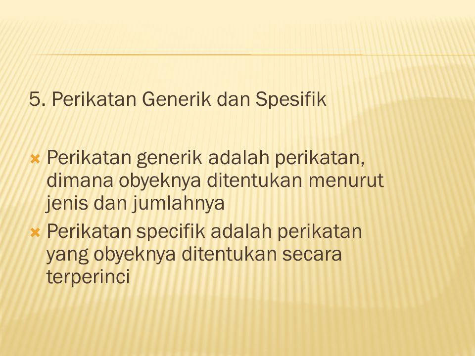 5. Perikatan Generik dan Spesifik