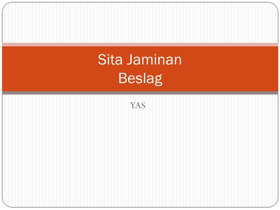 Sita Jaminan Beslag YAS