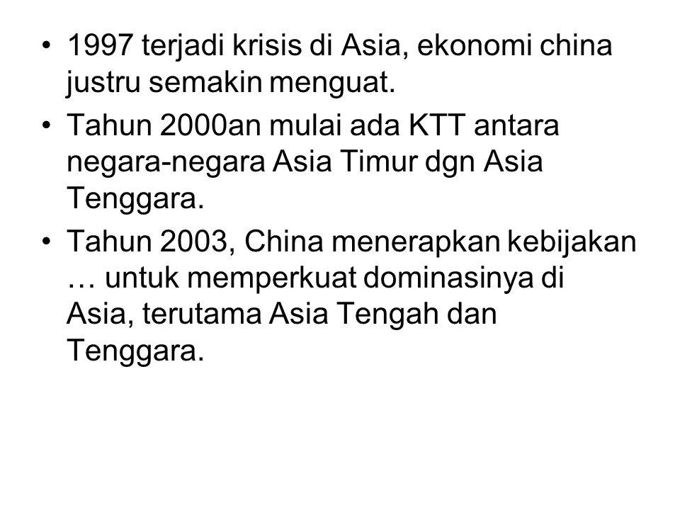 1997 terjadi krisis di Asia, ekonomi china justru semakin menguat.