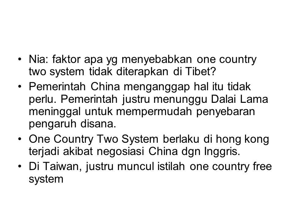 Nia: faktor apa yg menyebabkan one country two system tidak diterapkan di Tibet