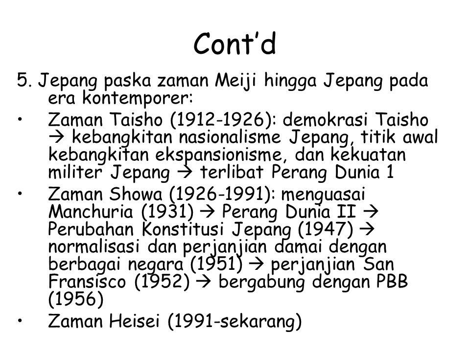 Cont'd 5. Jepang paska zaman Meiji hingga Jepang pada era kontemporer: