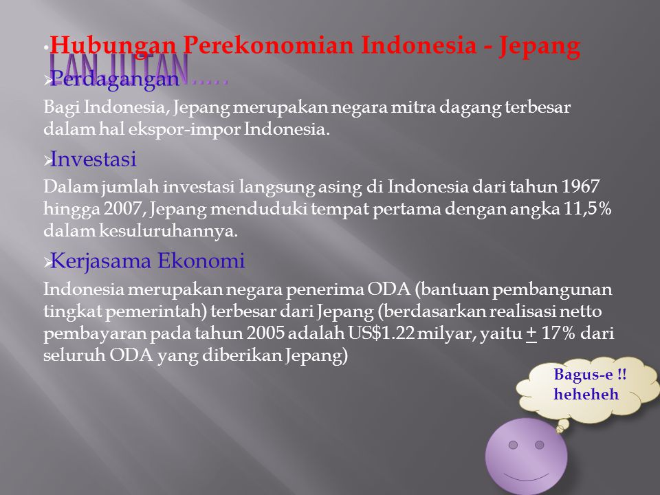 LANJUTAN….. Hubungan Perekonomian Indonesia - Jepang Perdagangan
